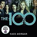 The 100 Hörbuch von Kass Morgan Gesprochen von: Justin Torres, Phoebe Strole