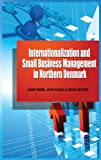 Internationalization and Small Business Management in Northern Denmark, Hamid Moini and John Kuada, 1909112321