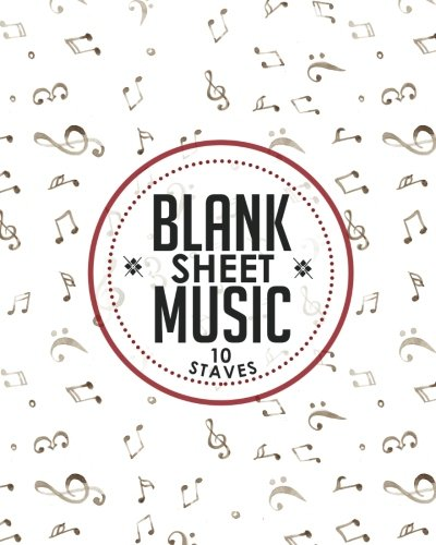 Blank Sheet Music - 10 Staves: Manuscript Paper / Blank Music Sheets / Blank Staff Paper/ Musicians Notebook (Volume 36)