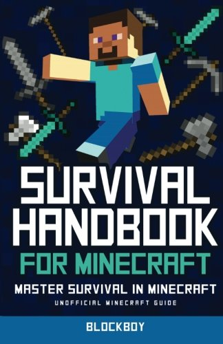 Survival Handbook for Minecraft: Master Survival in Minecraft: Unofficial Minecraft Guide