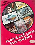 img - for Badger Hobby & Craft Guide to Air-Brushing book / textbook / text book
