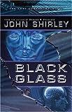 Black Glass, John Shirley, 1934501077