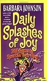 Daily Splashes of Joy, Barbara Johnson, 0849916801