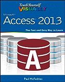 Teach Yourself VISUALLY Access 2013 (Teach Yourself VISUALLY (Tech))