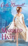 Married in Haste, Cathy Maxwell, 0380808315