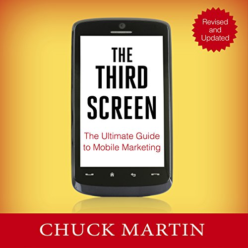 The Third Screen: The Ultimate Guide to Mobile Marketing by Nicholas Brealey Publishing