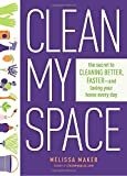 Book Cover for Clean My Space: The Secret to Cleaning Better, Faster, and Loving Your Home Every Day