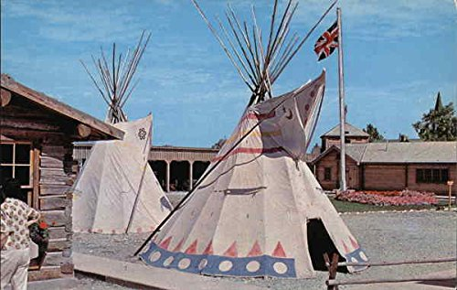 Postcard Teepee (Replica of Old Fort MacLeod - Indian Teepees Fort MacLeod, Alberta Canada Original Vintage Postcard)