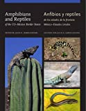 img - for Amphibians and Reptiles of the US Mexico Border States/Anfibios y reptiles de los estados de la frontera M xico Estados Unidos (W. L. Moody Jr. Natural History Series) book / textbook / text book