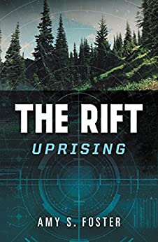 The Rift Uprising: The Rift Uprising Trilogy, Book 1 by [Foster, Amy S.]