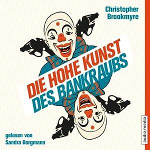 Die hohe Kunst des Bankraubs Audiobook