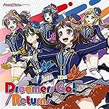 【店舗限定特典あり】Dreamers Go!/Returns[Blu-ray付生産限定盤](2L判ブロマイド、缶バッジ(56㎜)(市ヶ谷有咲ver.)付)