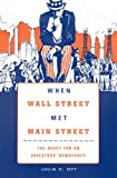When Wall Street Met Main Street : The Quest for an Investors' Democracy, Ott, Julia C., 067441702X