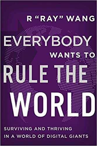 Everybody Wants to Rule the World: Surviving and Thriving in a World of Digital Giants