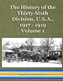 img - for The History of the Thirty-Sixth Division, U.S.A., 1917 - 1919, Vol. 1 (Volume 1) book / textbook / text book