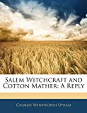 Salem Witchcraft and Cotton Mather, Charles Wentworth Upham, 1141678748