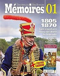 Mémoires : des témoins, une histoire : Tome 1, Les cavaliers français dans la légende, 1805-1870
