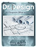 img - for Dr. Design for Chiropractic Offices and More book / textbook / text book