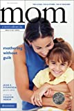 Mothering Without Guilt, Jean E. Syswerda and Sharon A. Hersh, 0310247152