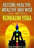 Kundalini Yoga for Health, Wealth and Happiness