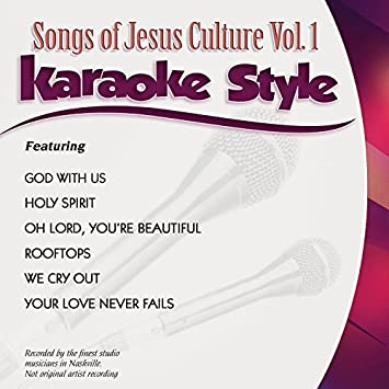 Jesus Culture Daywind Karaoke Style Jesus Culture Vol 1 By Jesus
