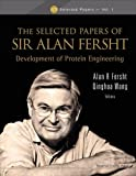 Selected Papers of Sir Alan Fersht: The Development of Protein Engineering (Icp Selected Papers)