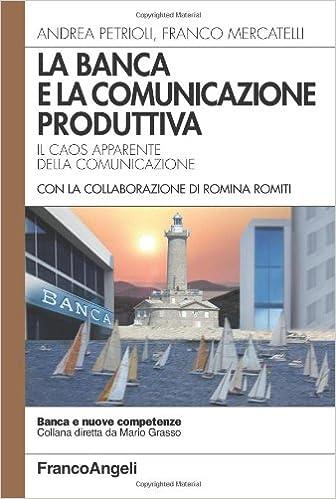 Book La banca e la comunicazione produttiva. Il caos apparente della comunicazione