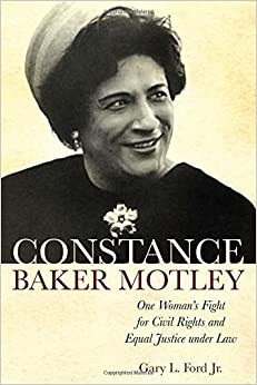 Constance Baker Motley: One Woman's Fight for Civil Rights and Equal Justice under Law