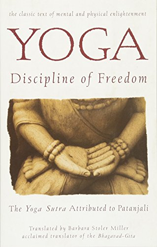 Download Pdf Yoga Discipline Of Freedom The Yoga Sutra Attributed To Patanjali Full Book By Patanjali 90yu68rtg34ref6