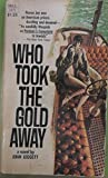img - for Who Took the Gold Away book / textbook / text book
