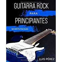 Guitarra Rock Para Principiantes: 50 Riffs Fáciles