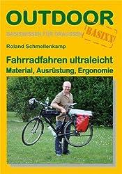 Fahrradfahren ultraleicht Material. Ausrüstung. Ergonomie: Basiswissen für draußen von Roland Schmellenkamp (2011) Broschiert