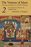 002: The Venture of Islam, Volume 2: The Expansion Of Islam In The Middle Periods: Conscience and History in a World Civilization