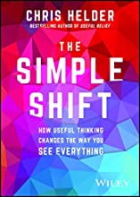 The Simple Shift: How Useful Thinking Changes the Way You See Everything