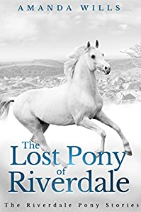 The Lost Pony Of Riverdale by Amanda Wills ebook deal