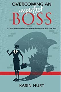 Winning well a managers guide to getting results without losing overcoming an imperfect boss a practical guide to building a better relationship with your boss fandeluxe Images