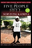 img - for The Five People You Meet in Hell: Surviving Katrina: A Real Story by One Who Stuck It Out by Robert F. Smallwood (2005-11-09) book / textbook / text book
