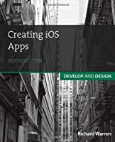 Creating iOS Apps: Develop and Design, 2nd Edition Front Cover