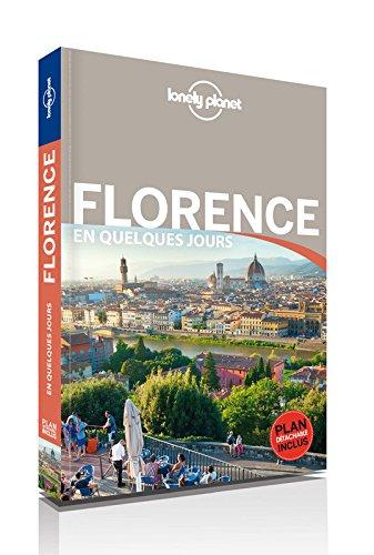Florence En quelques jours - 4ed Poche – 22 juin 2017 Lonely Planet LONELY PLANET 2816163989 Europe Guides étrangers