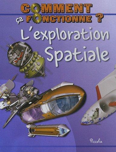 L'exploration spaciale Broché – 1 juillet 2012 Steve Parker Alex Pang L' exploration spaciale Piccolia