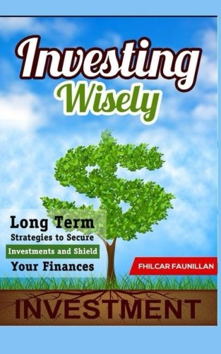 51sW5%2B6ZWjL - Investing Wisely: Long Term Strategies to Secure Investments and Shield Your Finances