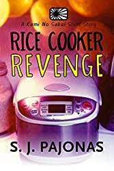 Rice Cooker Revenge (Kami No Sekai Book 1)