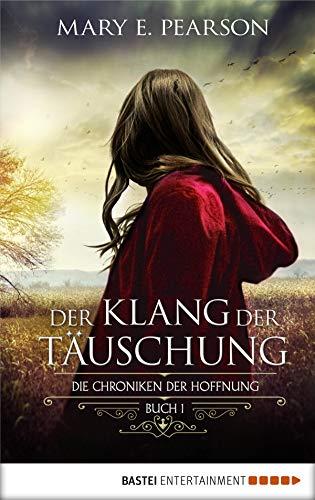 Der Klang der Täuschung: Die Chroniken der Hoffnung. Buch 1 (German Edition)