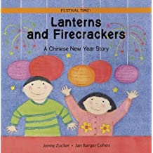 Lanterns and Firecrackers: A Chinese New Year Story