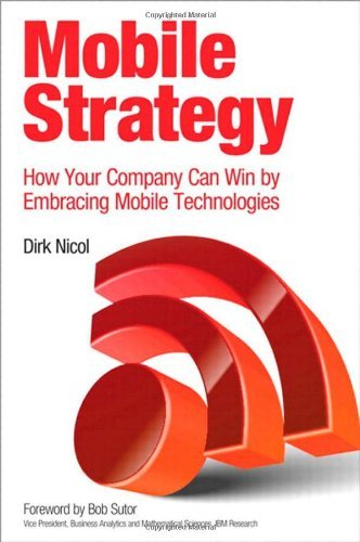 - Mobile Strategy: How Your Company Can Win by Embracing Mobile Technologies by Dirk Nicol (23-Apr-2013) Paperback