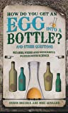 How Do You Get an Egg into a Bottle? And Other Puzzles, Erwin Brecher and Mike Gerrard, 1847325270