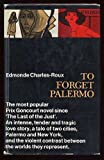 Front cover for the book To Forget Palermo by Edmonde Charles-Roux