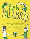 img - for Cien palabras : peque o diccionario de autoridades (Spanish Edition) book / textbook / text book