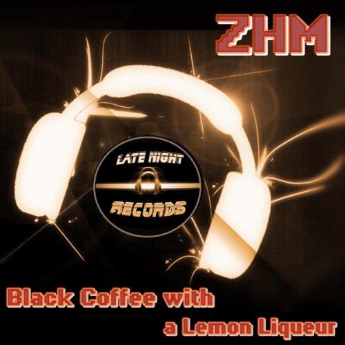 Black Coffee With A Lemon Liqueur [Explicit]