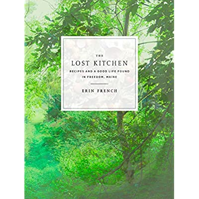 Buy The Lost Kitchen Recipes And A Good Life Found In Freedom Maine A Cookbook Hardcover May 9 2017 Online In Qatar 0553448439